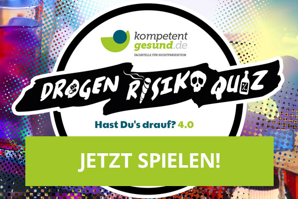Drogen Risiko Quiz – Hast Du's drauf? 4.0